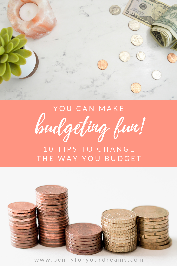 You Can Make Budgeting Fun! | 10 Tips to Change the Way You Budget