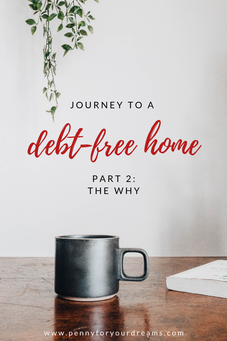 Journey to a Debt-Free Home | The Why (part 2)