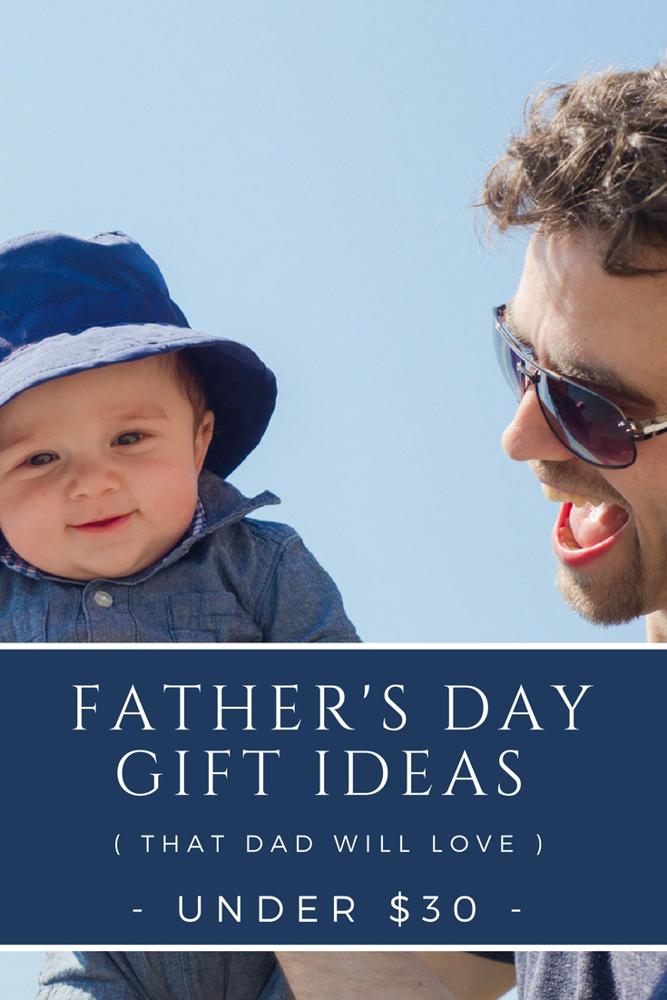 Father's Day Gift Ideas Under $30 (That Dad Will Love)