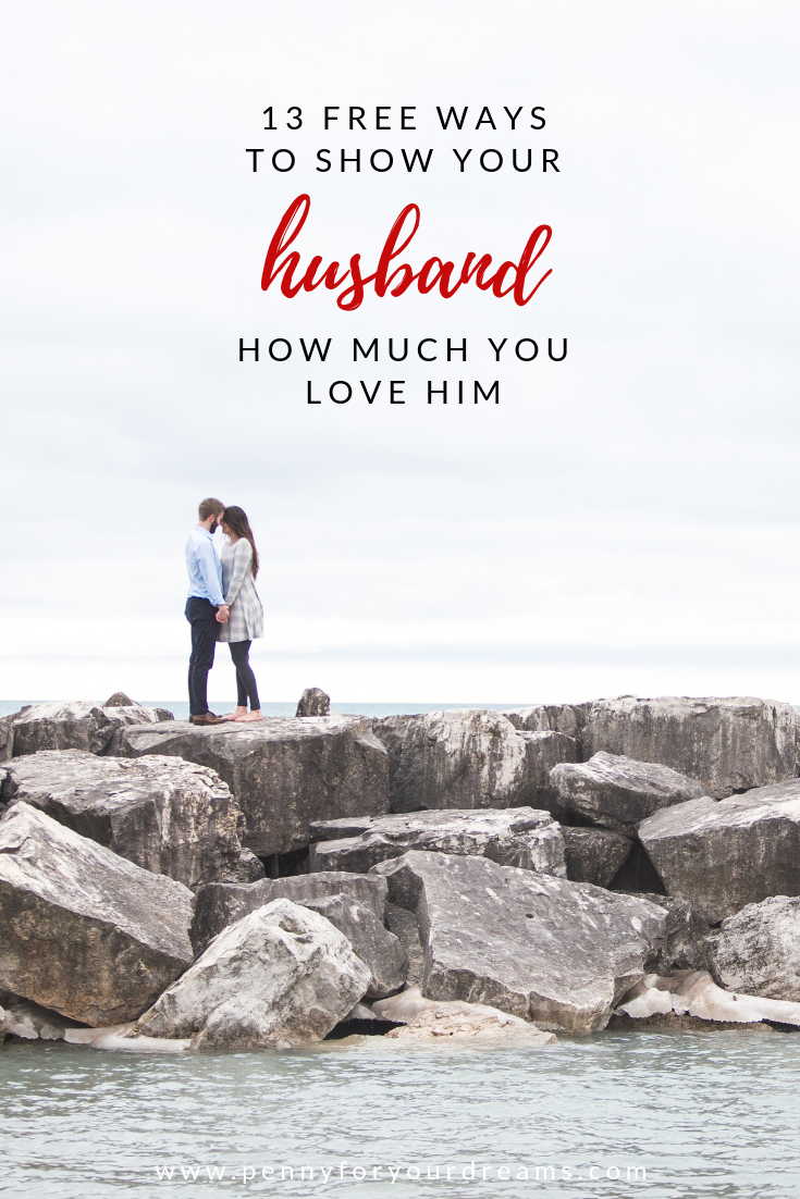 13 Free Ways to Show Your Husband How Much You Love Him