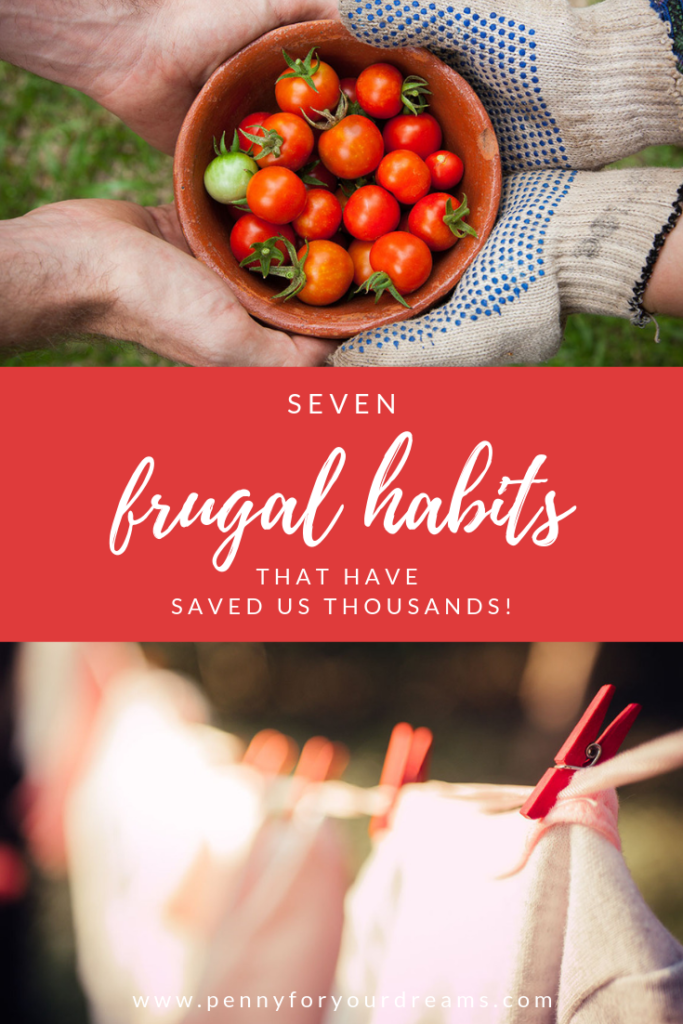 7 Frugal Habits That Have Saved Us Thousands!