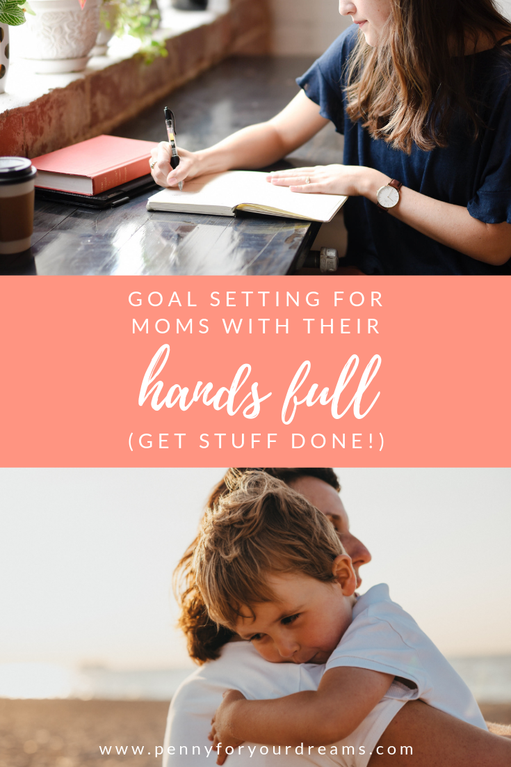 Goal Setting for Moms with Their Hands Full