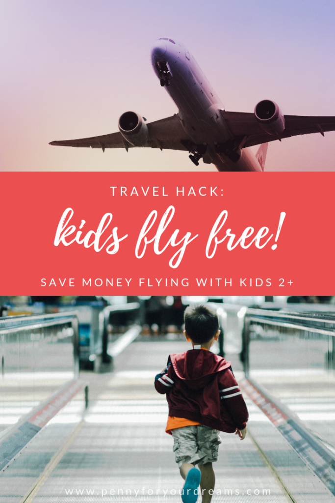 Kids Fly Free Travel Hack! | Save Money on Flying with Kids 2+