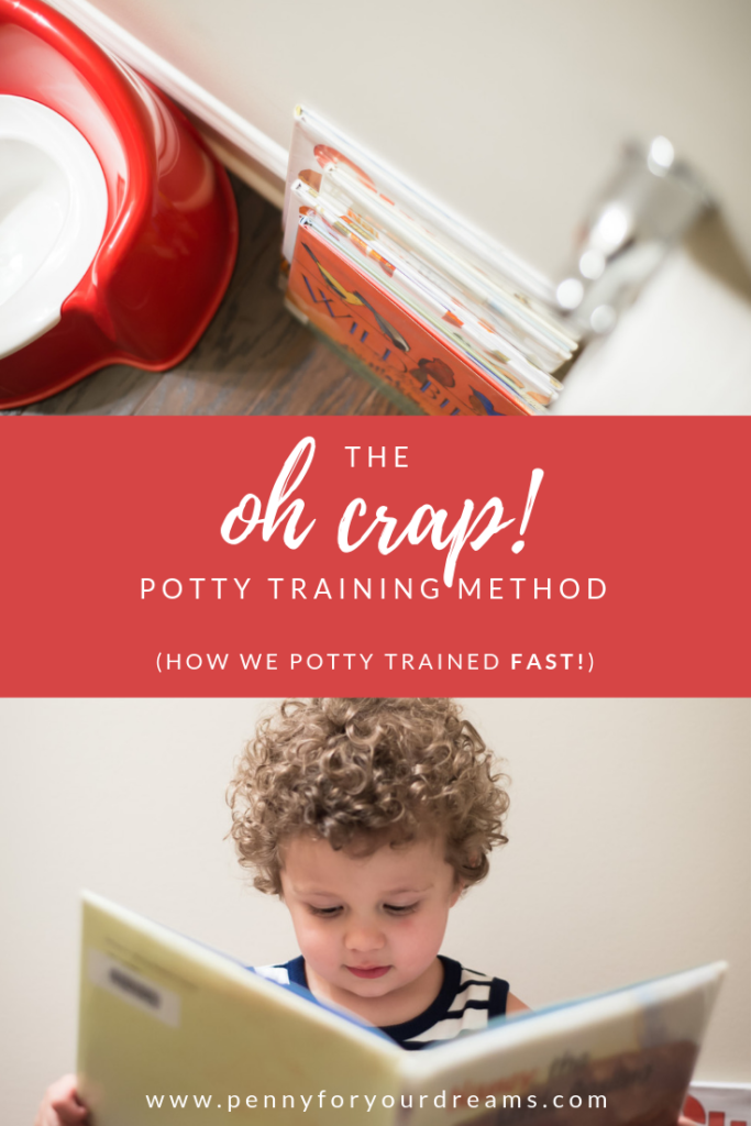 The Oh Crap Potty Training Method (How We Potty Trained FAST for $22)